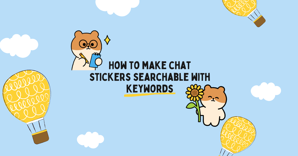 how to make chat stickers searchable with keywords